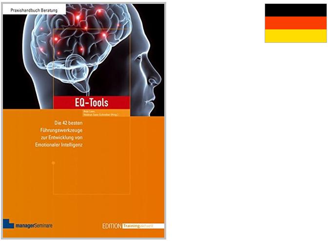 EQ-Tools: Die 42 besten Führungswerkzeuge zur Entwicklung von Emotionaler Intelligenz